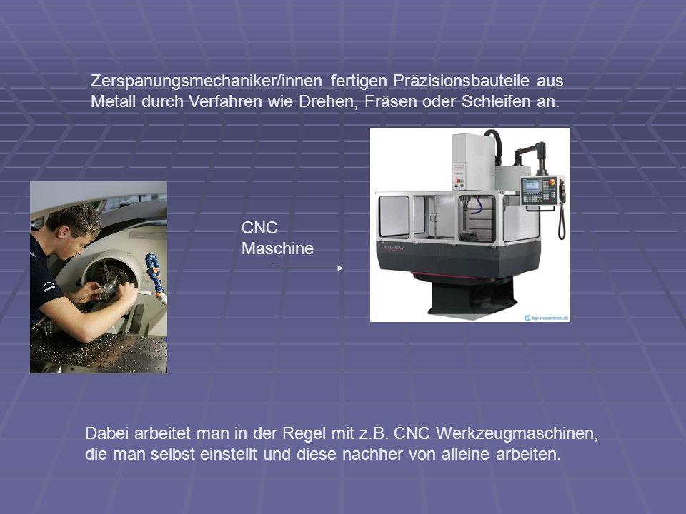 Zerspanungsmechaniker/innen fertigen Präzisionsbauteile aus Metall durch Verfahren wie Drehen, Fräsen oder Schleifen an.