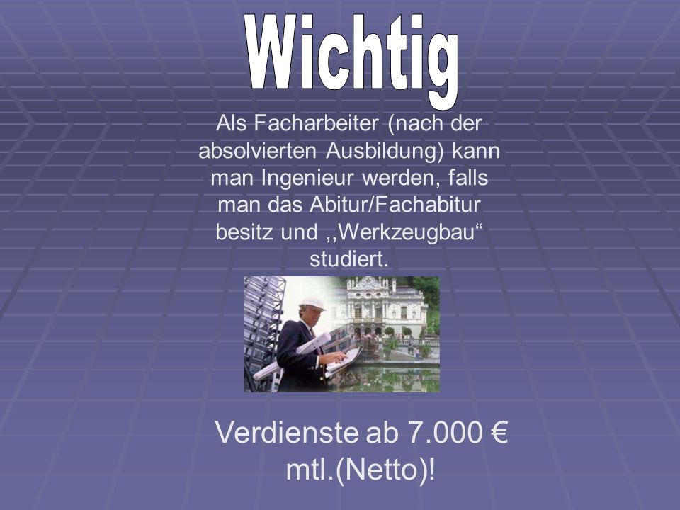 Verdienste ab 7.000 € mtl.(Netto)!