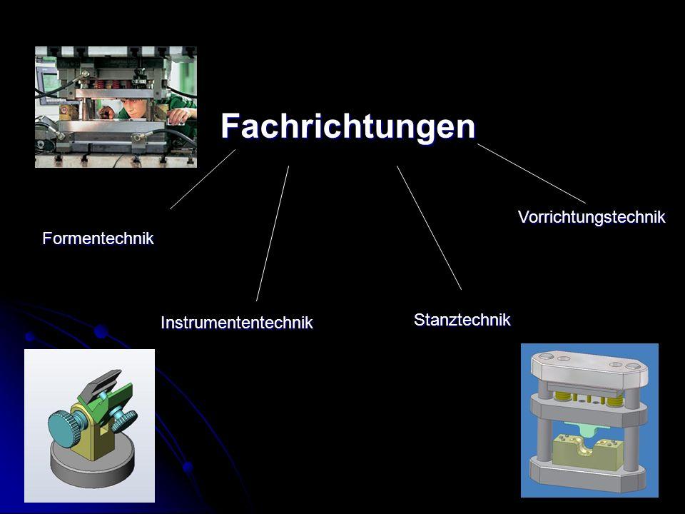 Fachrichtungen Vorrichtungstechnik Formentechnik Stanztechnik
