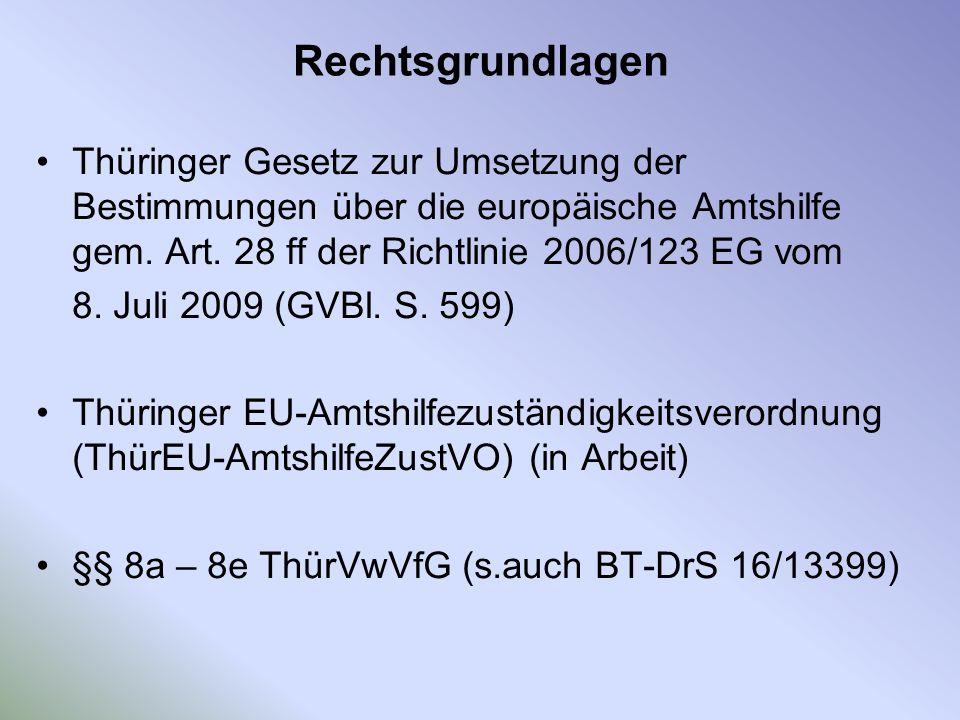 Rechtsgrundlagen Thüringer Gesetz zur Umsetzung der Bestimmungen über die europäische Amtshilfe gem. Art. 28 ff der Richtlinie 2006/123 EG vom.