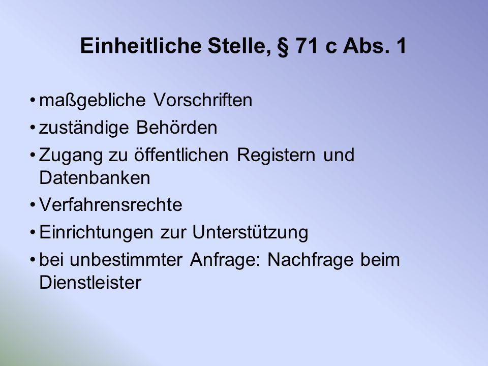 Einheitliche Stelle, § 71 c Abs. 1
