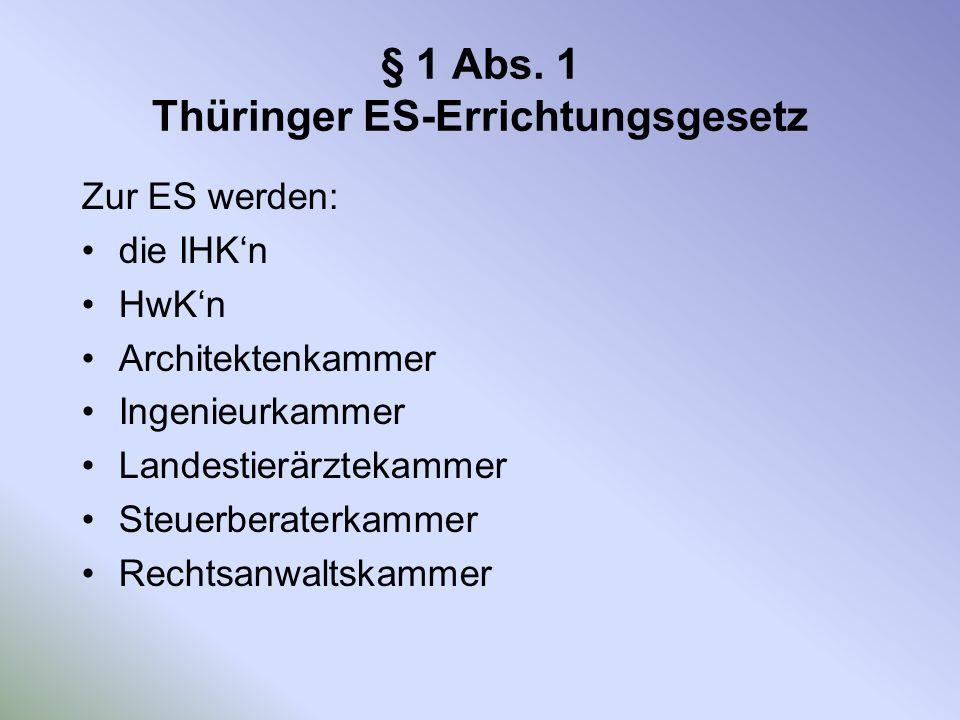 § 1 Abs. 1 Thüringer ES-Errichtungsgesetz