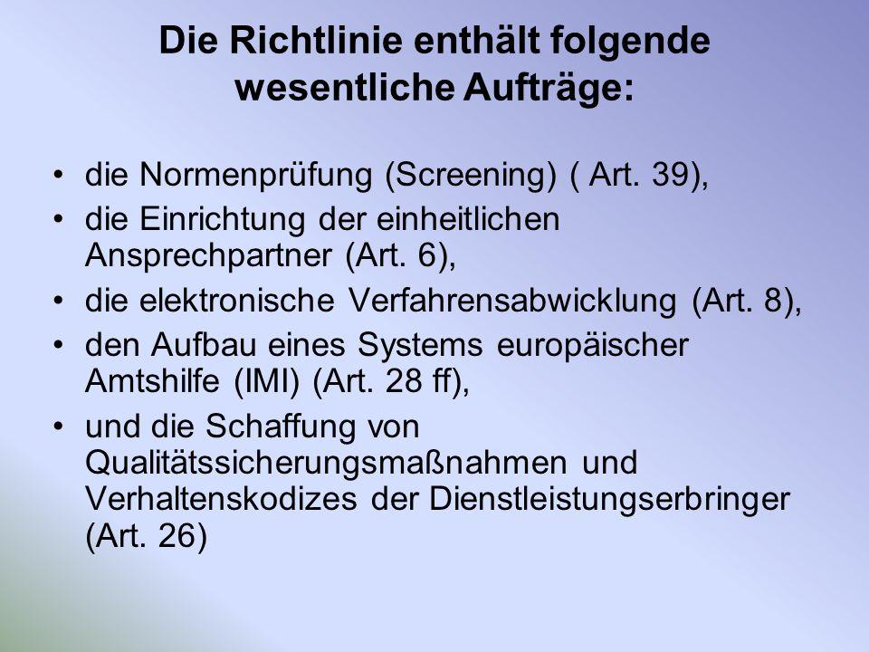 Die Richtlinie enthält folgende wesentliche Aufträge: