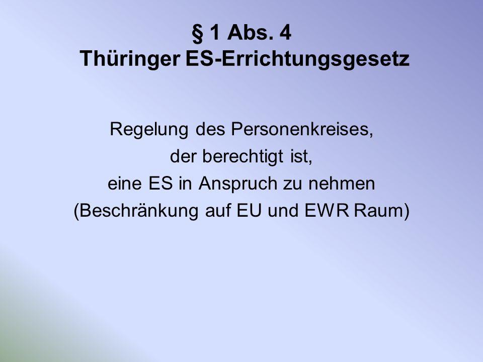 § 1 Abs. 4 Thüringer ES-Errichtungsgesetz