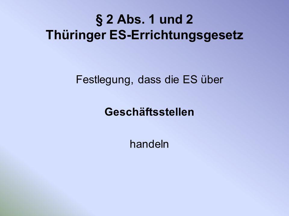 § 2 Abs. 1 und 2 Thüringer ES-Errichtungsgesetz