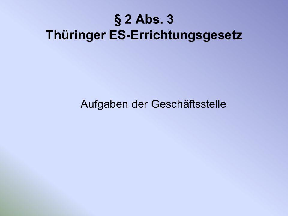 § 2 Abs. 3 Thüringer ES-Errichtungsgesetz