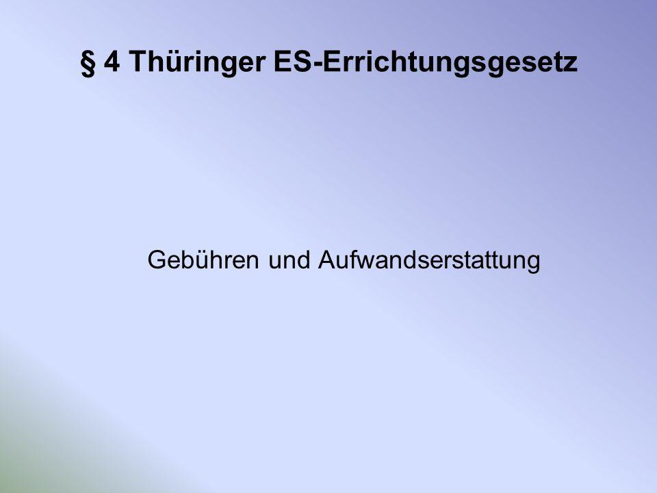 § 4 Thüringer ES-Errichtungsgesetz