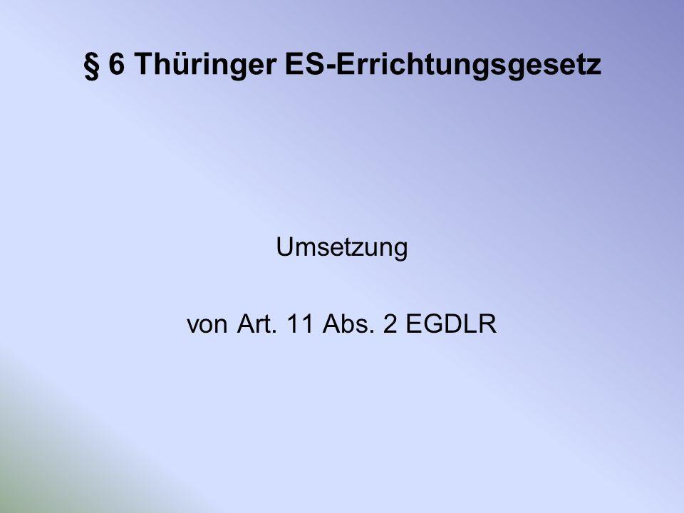 § 6 Thüringer ES-Errichtungsgesetz