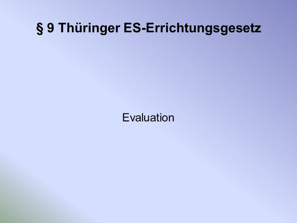 § 9 Thüringer ES-Errichtungsgesetz