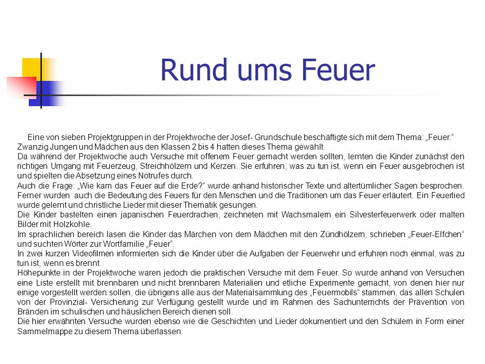 """Rund ums Feuer Eine von sieben Projektgruppen in der Projektwoche der Josef- Grundschule beschäftigte sich mit dem Thema: """"Feuer."""