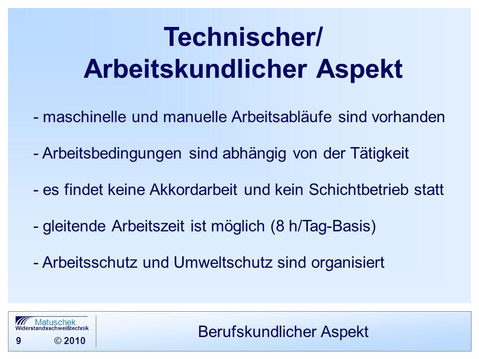 Technischer/ Arbeitskundlicher Aspekt