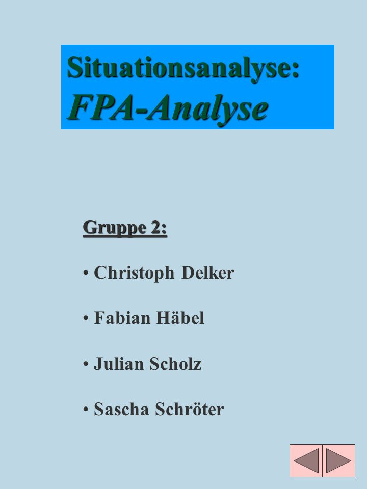 FPA-Analyse Situationsanalyse: Gruppe 2: Christoph Delker Fabian Häbel