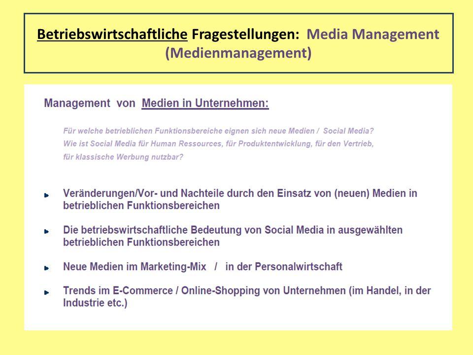 Betriebswirtschaftliche Fragestellungen: Media Management (Medienmanagement)
