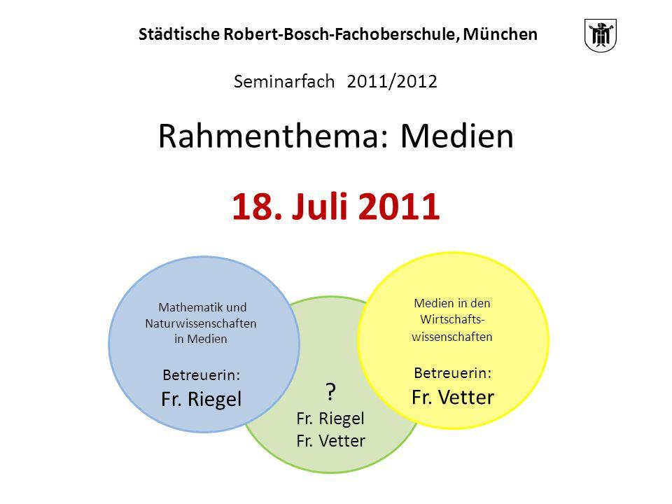 Seminarfach 2011/2012 Rahmenthema: Medien 18. Juli 2011