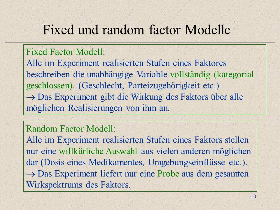 Fixed und random factor Modelle