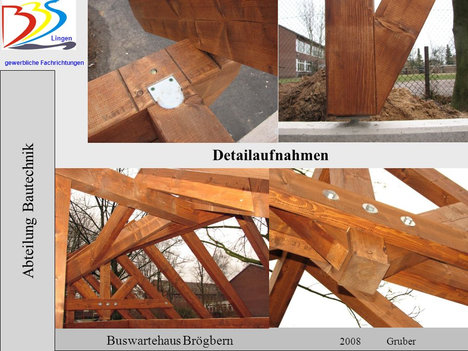 Abteilung Bautechnik Detailaufnahmen Hermann Gruber 18.06.2007