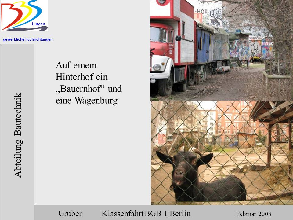 """Auf einem Hinterhof ein """"Bauernhof und eine Wagenburg"""