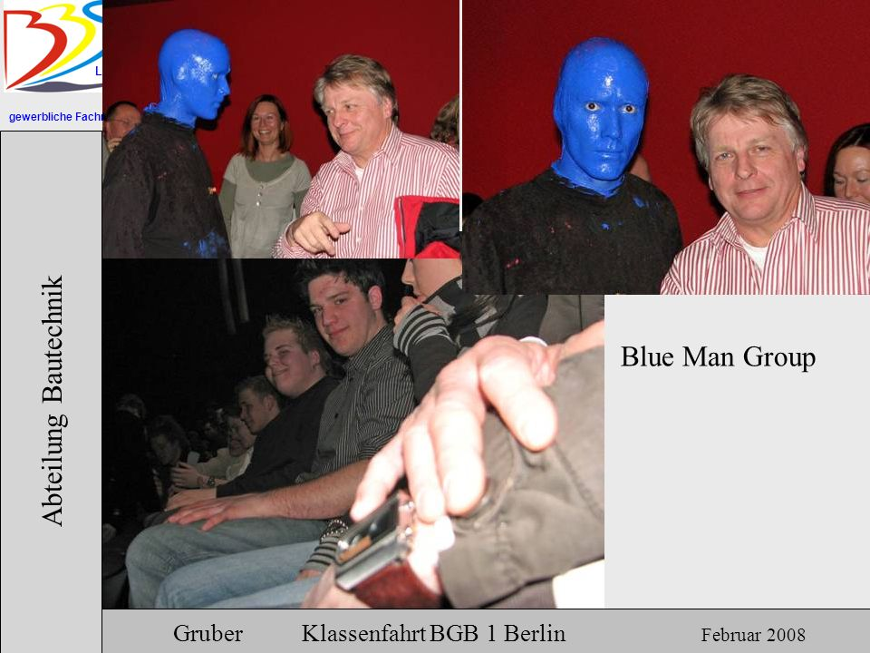 Abteilung Bautechnik Blue Man Group