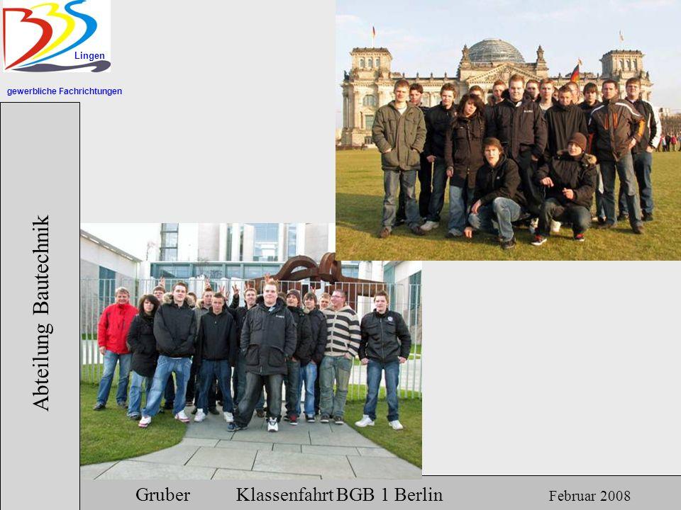 Abteilung Bautechnik Gruber Klassenfahrt BGB 1 Berlin Februar 2008