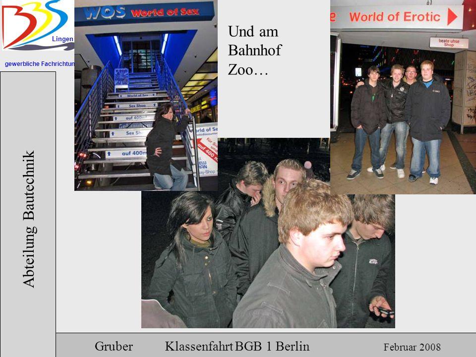 Und am Bahnhof Zoo… Abteilung Bautechnik