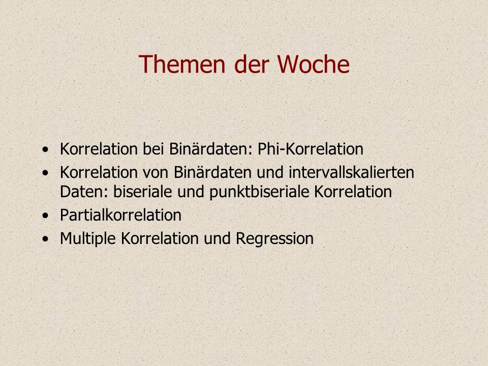 Themen der Woche Korrelation bei Binärdaten: Phi-Korrelation