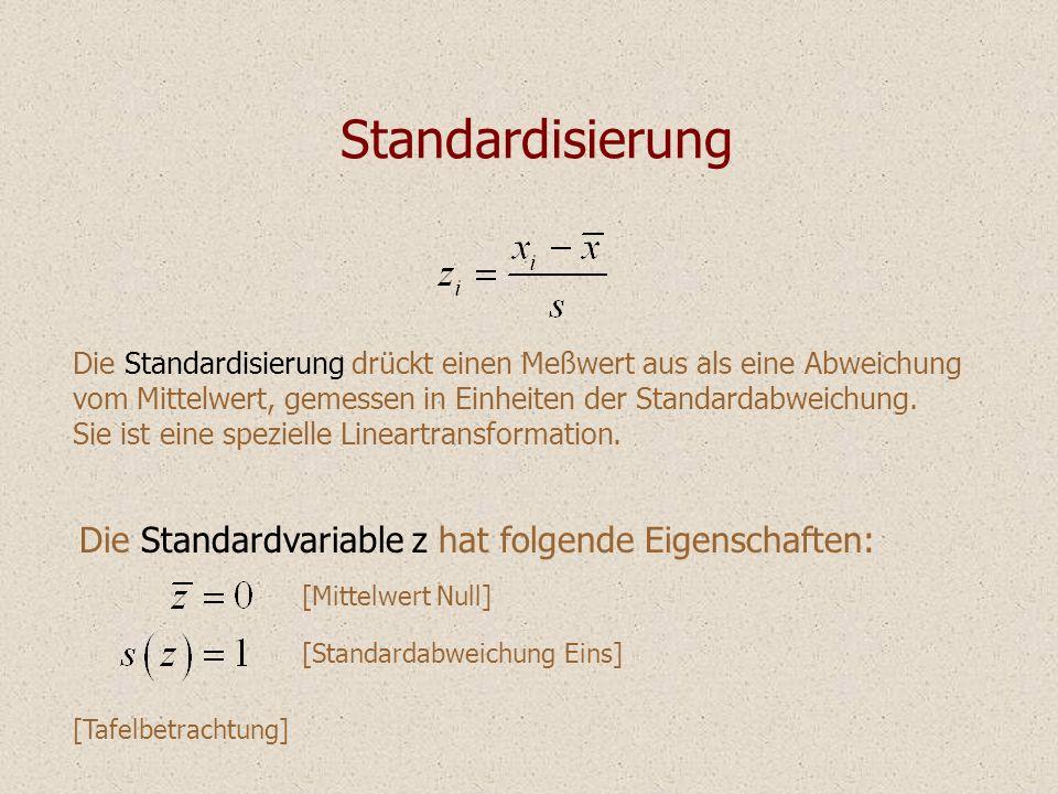 Standardisierung Die Standardvariable z hat folgende Eigenschaften: