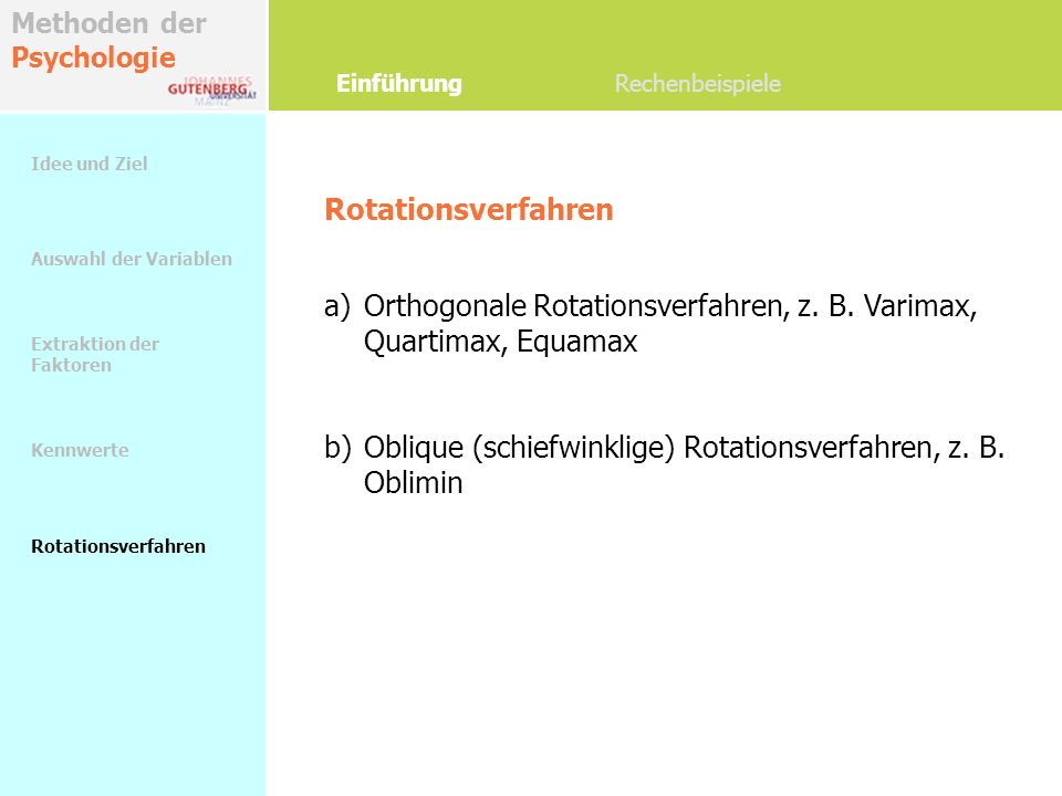 Orthogonale Rotationsverfahren, z. B. Varimax, Quartimax, Equamax