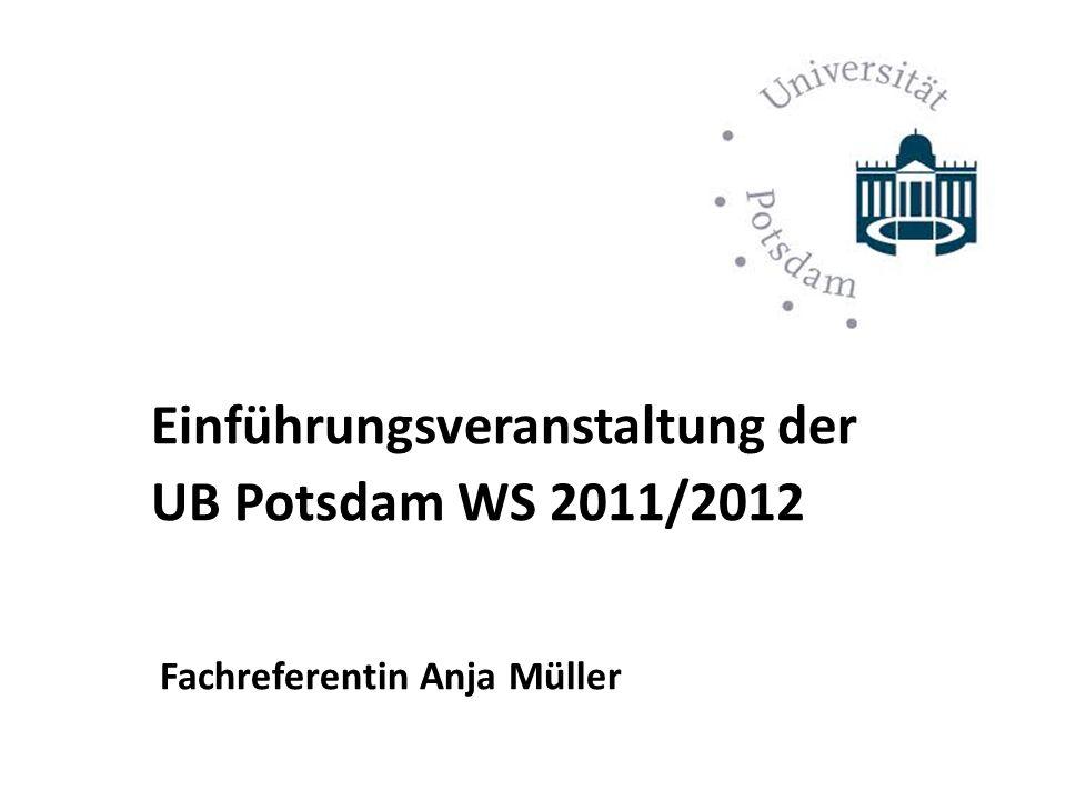 UB Potsdam WS 2011/2012 Einführungsveranstaltung der
