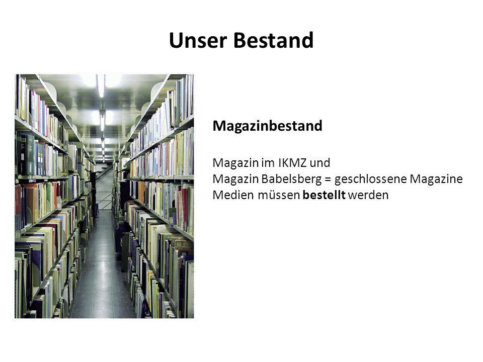 Unser Bestand Magazinbestand Magazin im IKMZ und