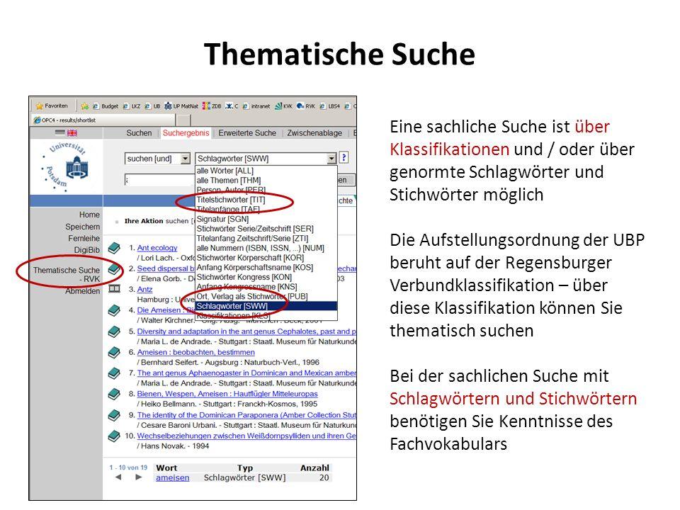 Thematische Suche Eine sachliche Suche ist über Klassifikationen und / oder über genormte Schlagwörter und Stichwörter möglich.