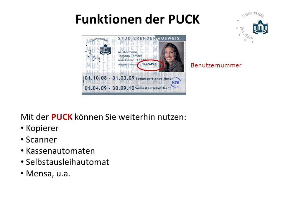 Funktionen der PUCK Mit der PUCK können Sie weiterhin nutzen: Kopierer