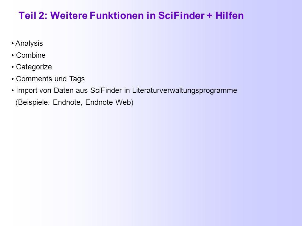 Teil 2: Weitere Funktionen in SciFinder + Hilfen