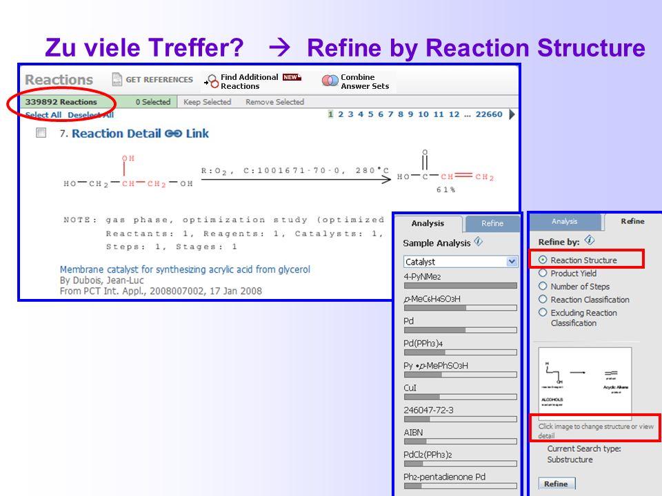 Zu viele Treffer  Refine by Reaction Structure