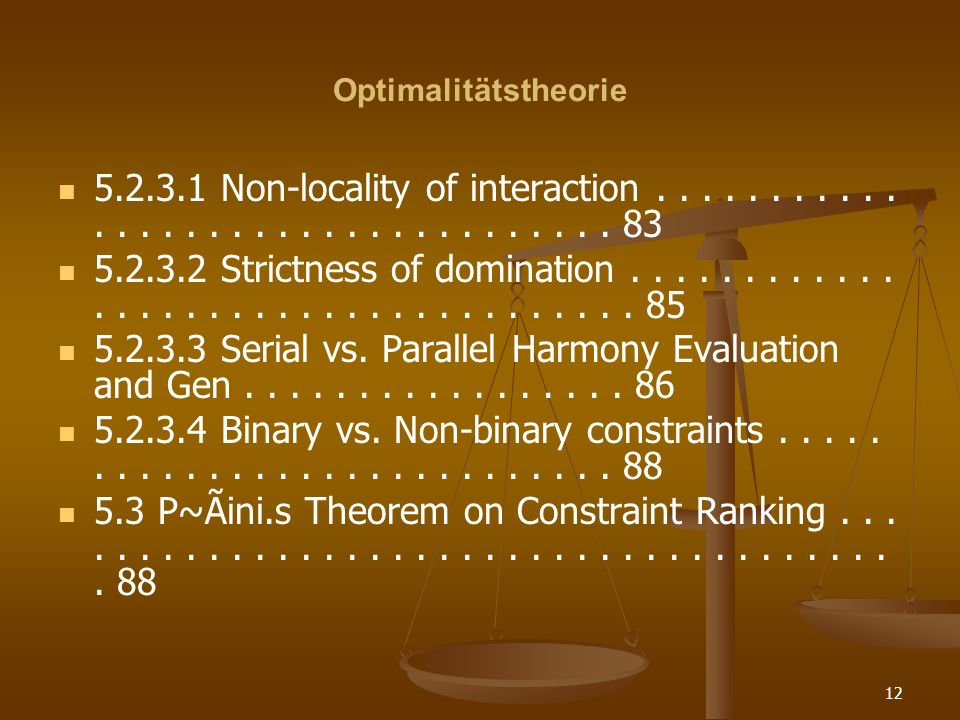 Optimalitätstheorie 5.2.3.1 Non-locality of interaction . . . . . . . . . . . . . . . . . . . . . . . . . . . . . . . . . . 83.