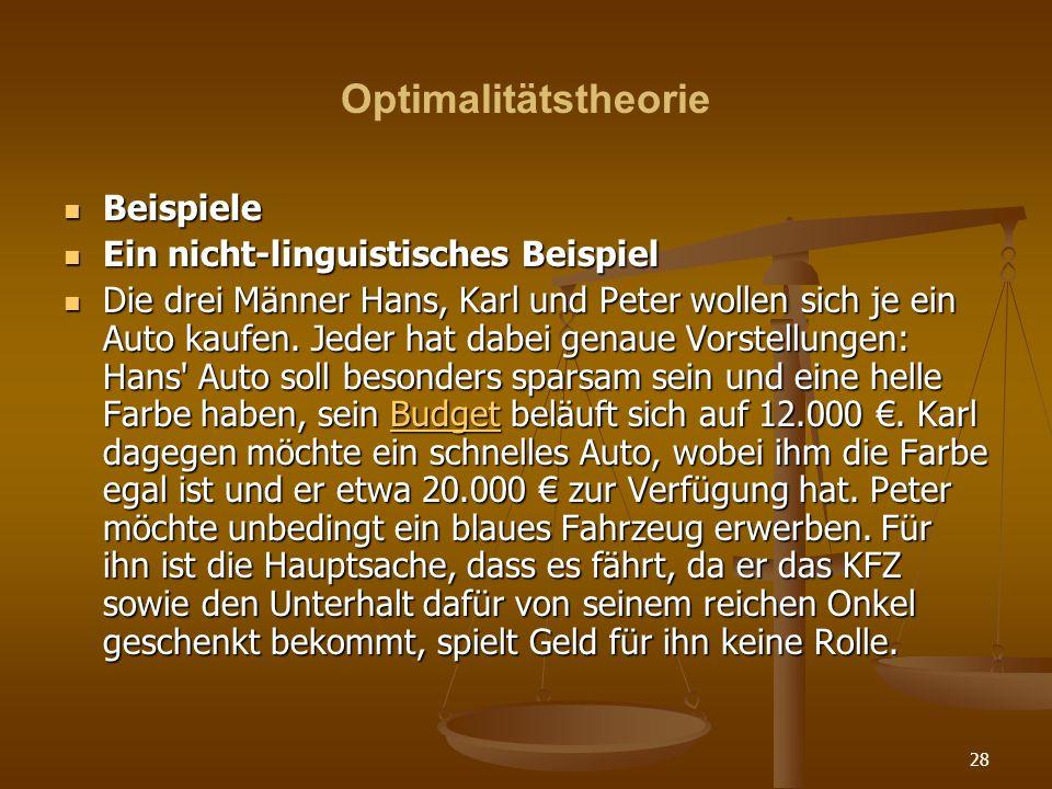 Optimalitätstheorie Beispiele Ein nicht-linguistisches Beispiel