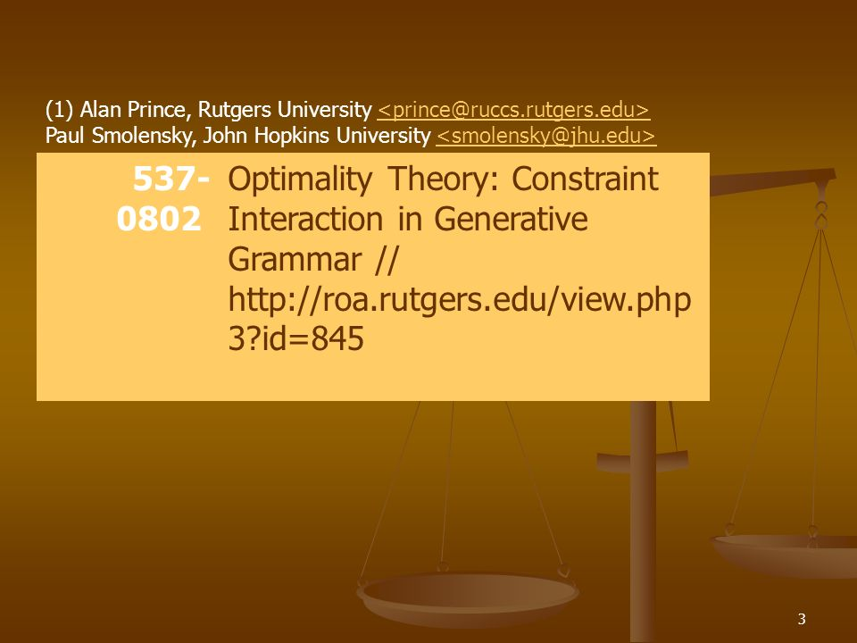 (1) Alan Prince, Rutgers University <prince@ruccs. rutgers