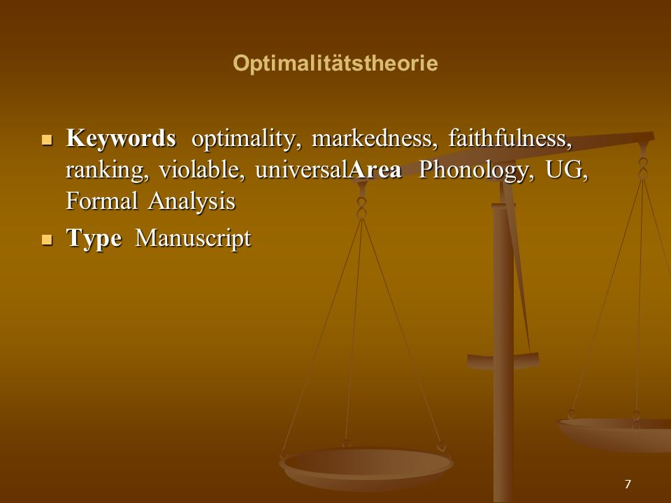 Optimalitätstheorie Keywords optimality, markedness, faithfulness, ranking, violable, universalArea Phonology, UG, Formal Analysis.