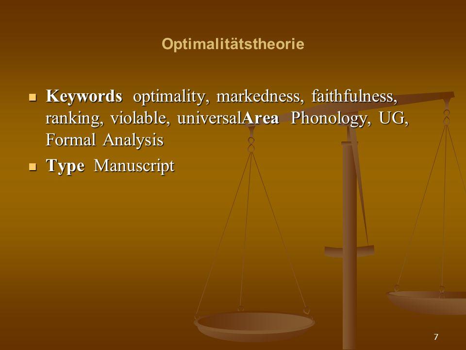 OptimalitätstheorieKeywords optimality, markedness, faithfulness, ranking, violable, universalArea Phonology, UG, Formal Analysis.