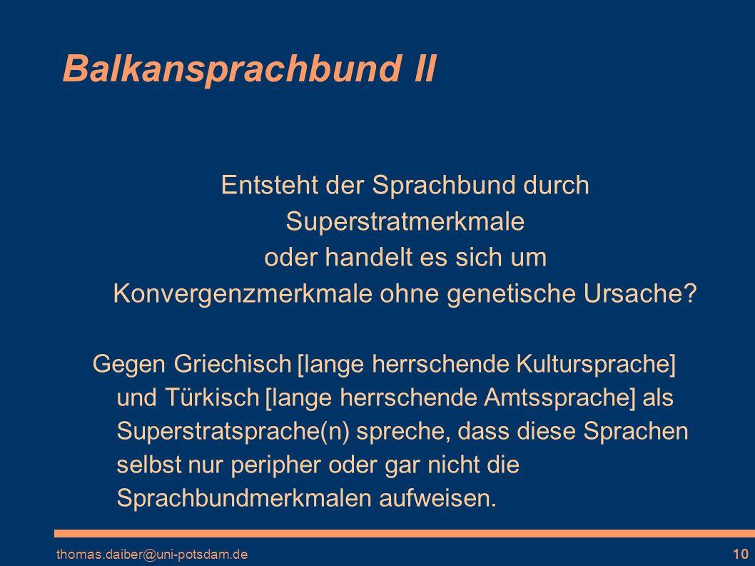 Balkansprachbund II Entsteht der Sprachbund durch Superstratmerkmale