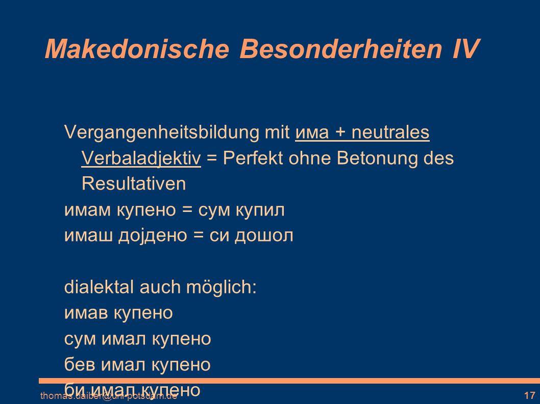 Makedonische Besonderheiten IV