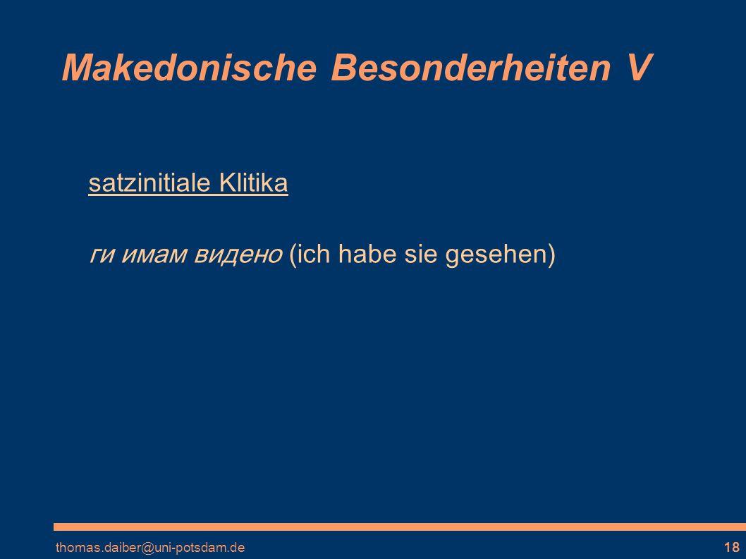 Makedonische Besonderheiten V