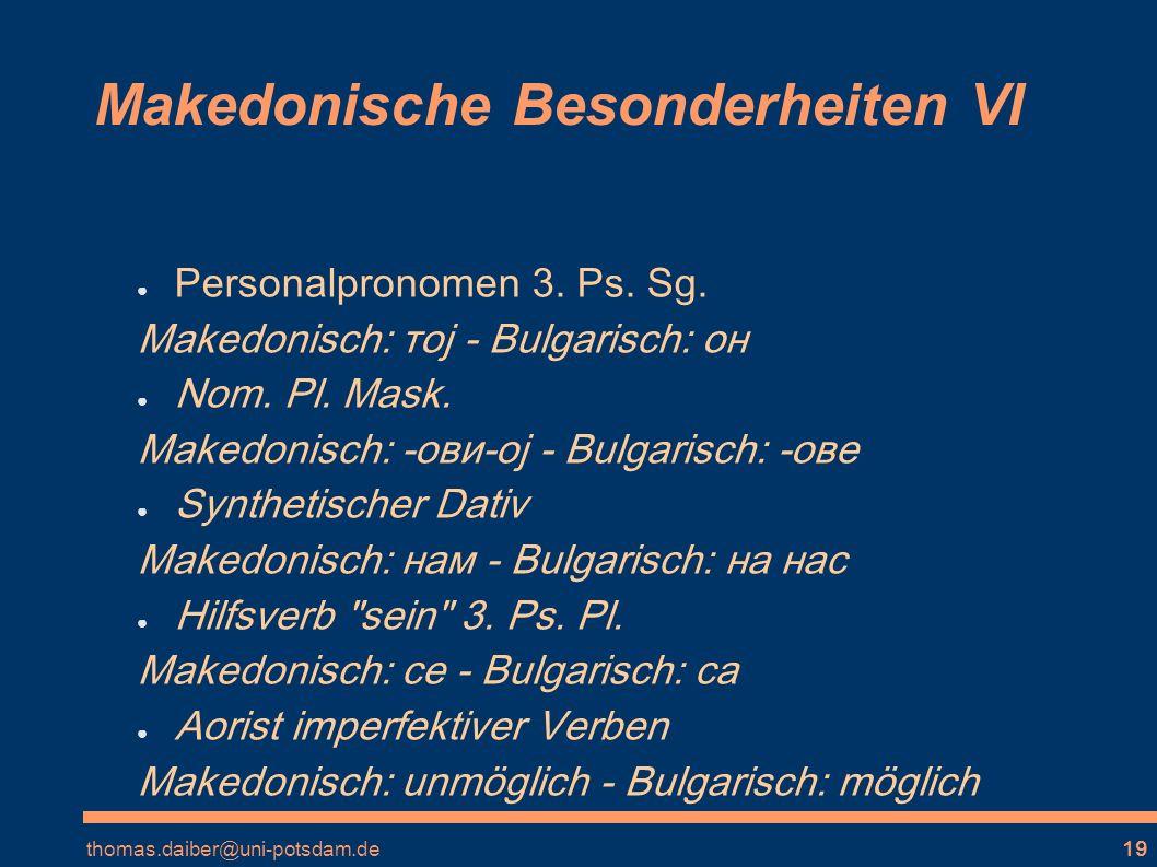 Makedonische Besonderheiten VI