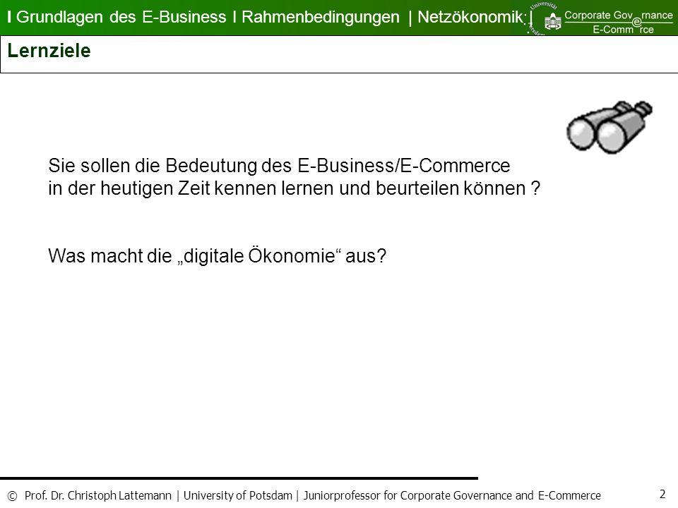 Lernziele Sie sollen die Bedeutung des E-Business/E-Commerce. in der heutigen Zeit kennen lernen und beurteilen können