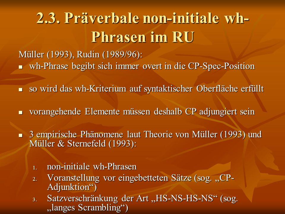 2.3. Präverbale non-initiale wh-Phrasen im RU