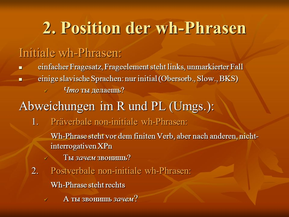 2. Position der wh-Phrasen