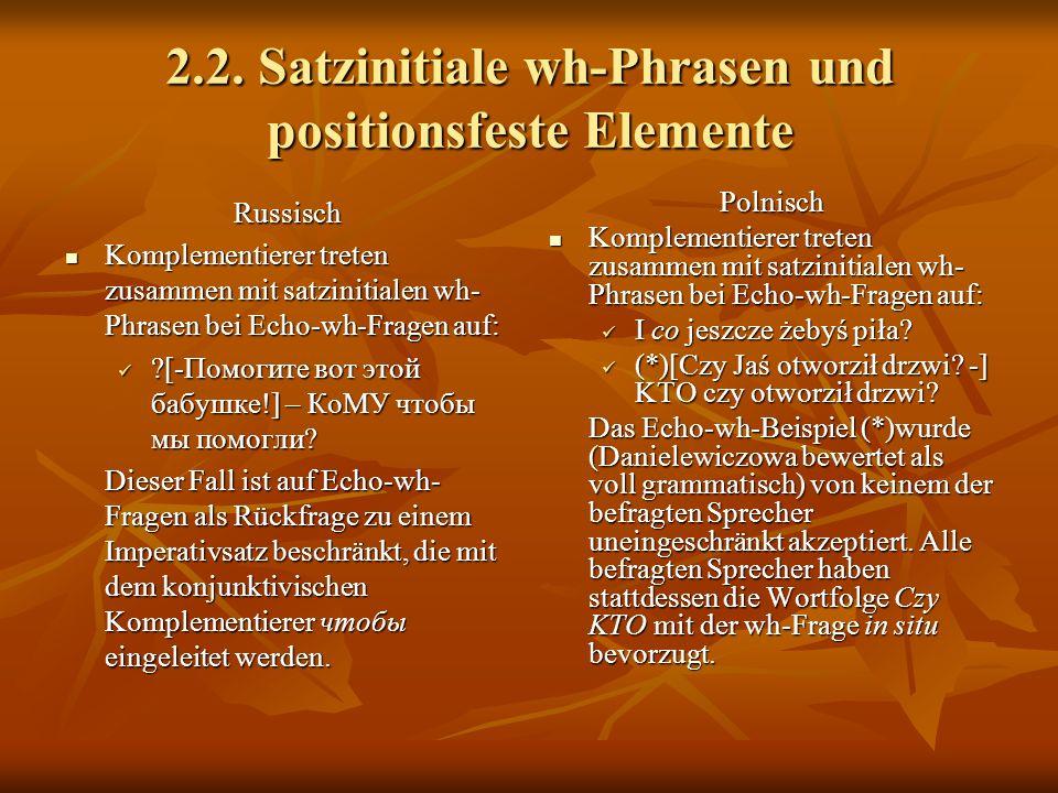 2.2. Satzinitiale wh-Phrasen und positionsfeste Elemente
