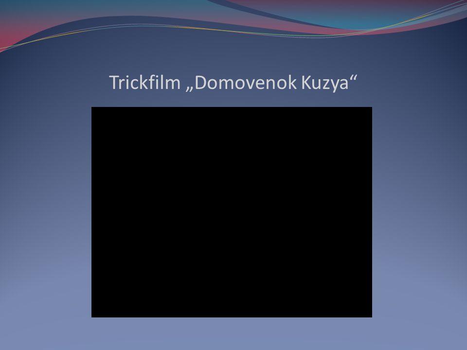 "Trickfilm ""Domovenok Kuzya"