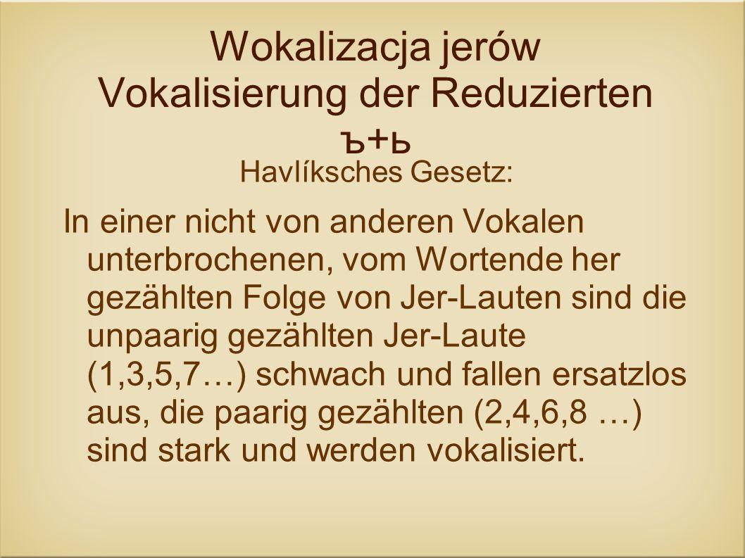 Wokalizacja jerów Vokalisierung der Reduzierten ъ+ь