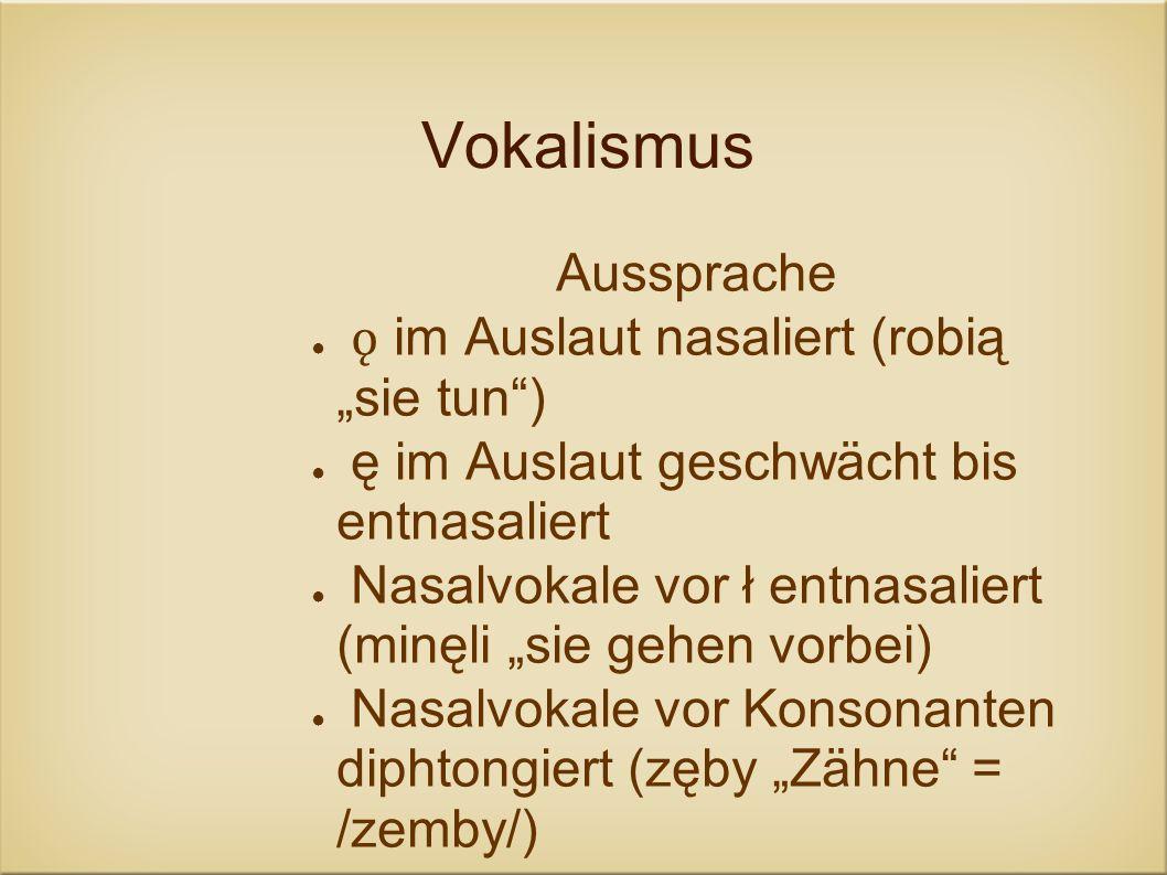 """Vokalismus Aussprache ǫ im Auslaut nasaliert (robią """"sie tun )"""