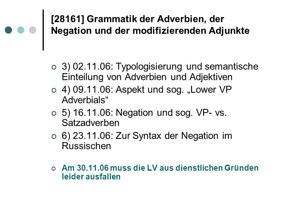 """4) 09.11.06: Aspekt und sog. """"Lower VP Adverbials"""